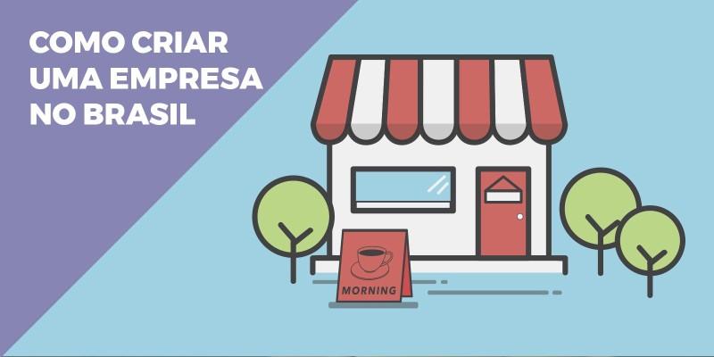 Como Criar Uma Empresa No Brasil
