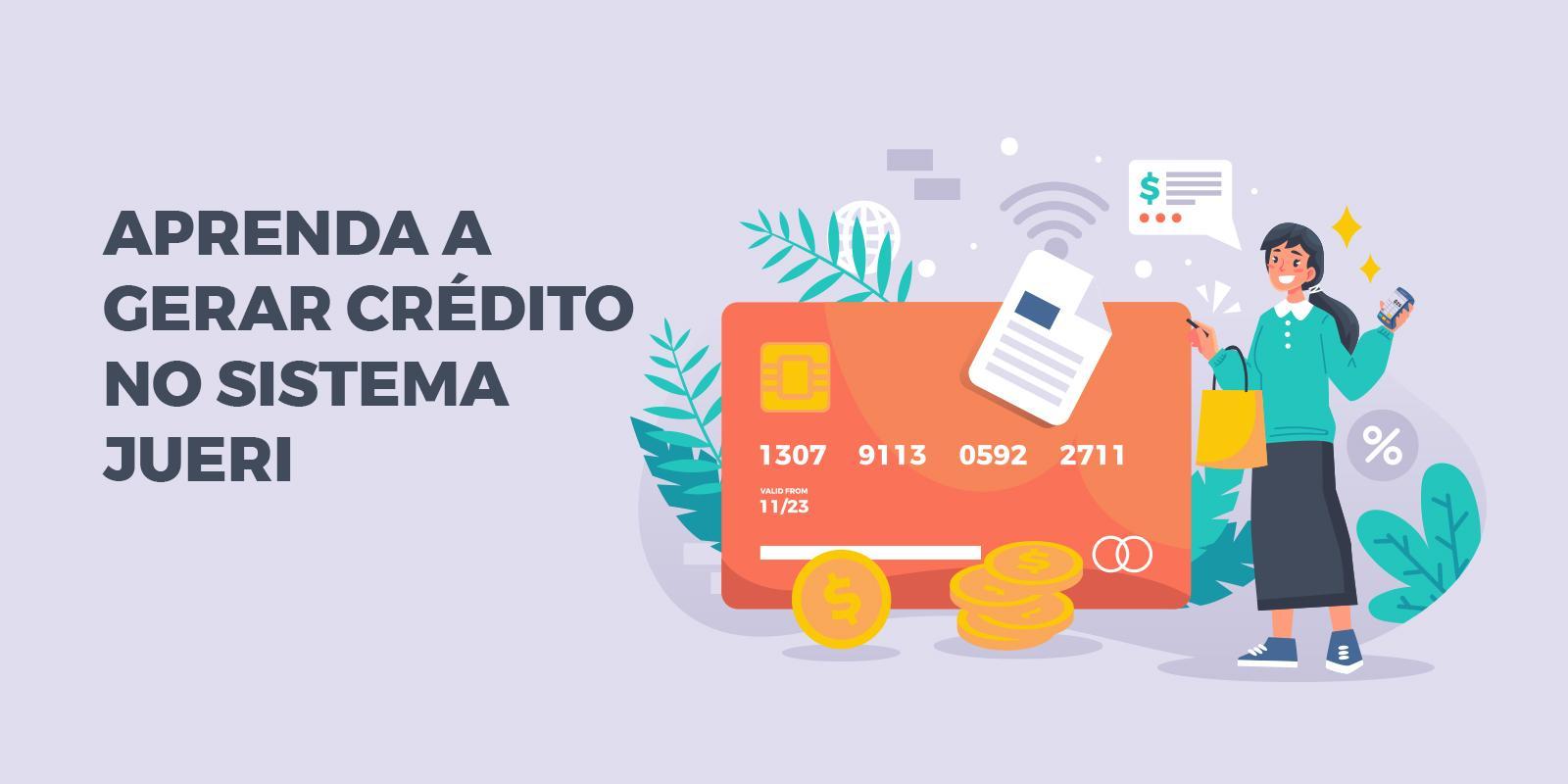 Aprenda a Gerar Crédito no Sistema Jueri
